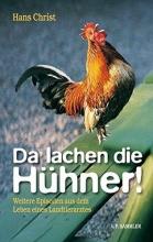Christ, Hans Da lachen die H�hner!