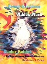 Brochhaus, Renate Wildes Pferd - bunter Kolibri