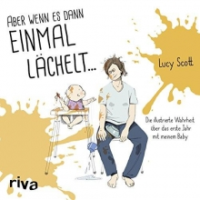 Scott, Lucy Aber wenn es dann einmal lächelt ...