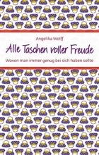 Wolff, Angelika Alle Taschen voller Freude