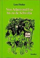 Fischer, Lore Von Adam und Eve bis zu de Schwoba
