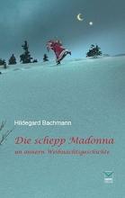 Bachmann, Hildegard Die schepp Madonna