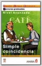 Alvaro Garcia, Salvador Simple Coincidencia Simple Coincidence