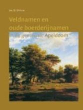 D. Otten , Veldnamen en oude boerderijnamen in de gemeente Apeldoorn