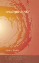 F. Lucille , Eeuwigheid NU!
