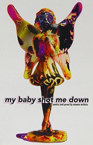 Clarissa Angus,   Katherine Black,   Maggy Van Eijk,   Harriet Goodale,My Baby Shot Me Down
