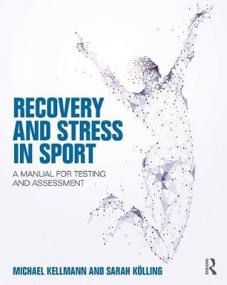 Michael (Ruhr-Universitat Bochum, Germany) Kellmann,   Sarah (Ruhr University Bochum, Germany) Koelling,Recovery and Stress in Sport