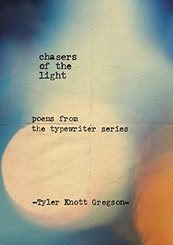 Tyler Knott Gregson,Chasers of the Light