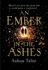 S. Tahir, Ember in the Ashes