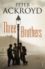 Ackroyd, Peter, Three Brothers
