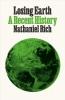 NATHANIEL RICH, LOSING EARTH
