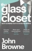 Browne, John, Glass Closet