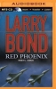 Bond, Larry, Red Phoenix