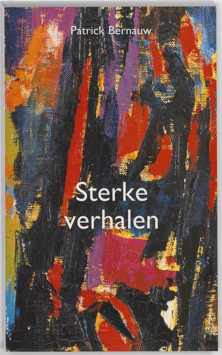 Patrick Bernauw,Sterke verhalen