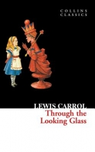 Carroll, Lewis Through the Looking Glass (Collins Classics)