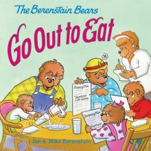 Berenstain, Stan The Berenstain Bears Go Out to Eat
