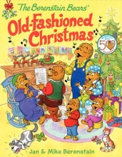 Berenstain, Jan,   Berenstain, Mike The Berenstain Bears` Old-fashioned Christmas