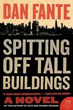 Fante, Dan Spitting Off Tall Buildings