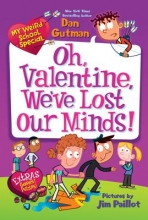 Gutman, Dan Oh, Valentine, We`ve Lost Our Minds!
