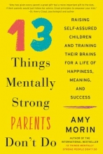 Amy Morin 13 Things Mentally Strong Parents Don`t Do
