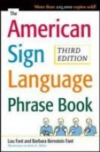 Barbara Bernstein Fant,   Betty Miller,   Lou Fant The American Sign Language Phrase Book
