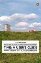 Stefan Klein Time: A User`s Guide