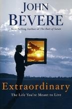 John Bevere Extraordinary