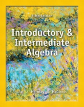 Margaret L. Lial,   John Hornsby,   Terry McGinnis Introductory and Intermediate Algebra