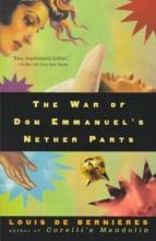 de Bernieres, Louis The War of Don Emmanuel`s Nether Parts