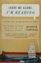 Corrigan, Maureen Leave Me Alone, I`m Reading