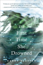 Kletter, Kerry The First Time She Drowned