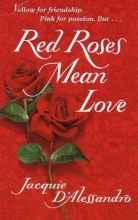 D`Alessandro, Jacquie Red Roses Mean Love