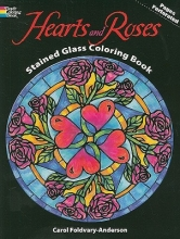 Carol Foldvary-Anderson Hearts and Roses Stained Glass Coloring Book