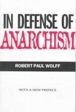 Robert Paul Wolff In Defense of Anarchism