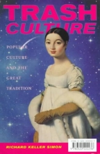 Simon, Richard Keller Trash Culture - Popular Culture & the Great Tradition (Paper)