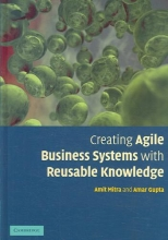 Mitra, A. Creating Agile Business Systems with Reusable Knowledge