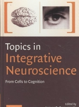 Pomerantz, James R. Topics in Integrative Neuroscience