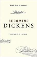 Douglas-Fairhurst, Robert Becoming Dickens