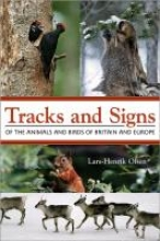 Olsen, Lars Henrik Tracks and Signs of the Animals and Birds of Britain and Eur
