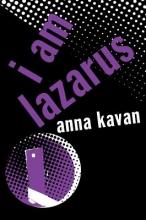 Kavan, Anna I Am Lazarus