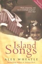 Wheatle, Alex Island Songs