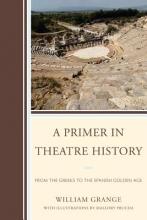 Grange, William A Primer in Theatre History