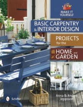 Jeppsson, Anna Basic Carpentry and Interior Design Projects for the Home and Garden