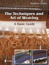 Marylene Brahic Techniques and Art of Weaving: A Basic Guide