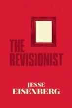 Eisenberg, Jesse The Revisionist