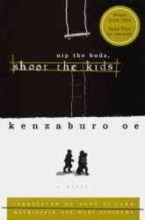 Oe, Kenzaburo Nip the Buds Shoot the Kids