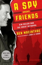 Macintyre, Ben A Spy Among Friends