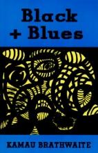 Brathwaite, Kamau Black + Blues