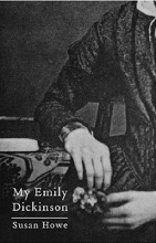 Howe, Susan My Emily Dickinson