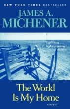 Michener, James A. The World Is My Home
